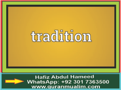 Write a note about Correct meaning of the tradition ? Ummah, divine unity,diversity mean, legal disability and quranmualim. Learn Quran, Quran translation, Quran mp3,quran explorer, Quran download, Quran translation in Urdu English to Arabic, almualim, quranmualim, Islam pictures, Islam symbol, Shia Islam, Sunni Islam, Islam facts],Islam beliefs and practices Islam religion history, Islam guide, prophet Muhammad quotes, prophet Muhammad biography, Prophet Muhammad family tree.