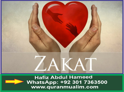 Write about the payment of Zakah ?zakat calculator, zakat rules,who is eligible for zakat,sadaqah, definition of charitycharity water, and quranmualim. Learn Quran, Quran translation, Quran mp3,quran explorer, Quran download, Quran translation in Urdu English to Arabic, Al Mualim, Quranmualim, Vislam pictures, Islam symbol, Shia Islam, Sunni Islam, Islam facts],Islam beliefs and practices Islam religion history, Islam guide, prophet Muhammad quotes, prophet Muhammad biography, Prophet Muhammad family tree.