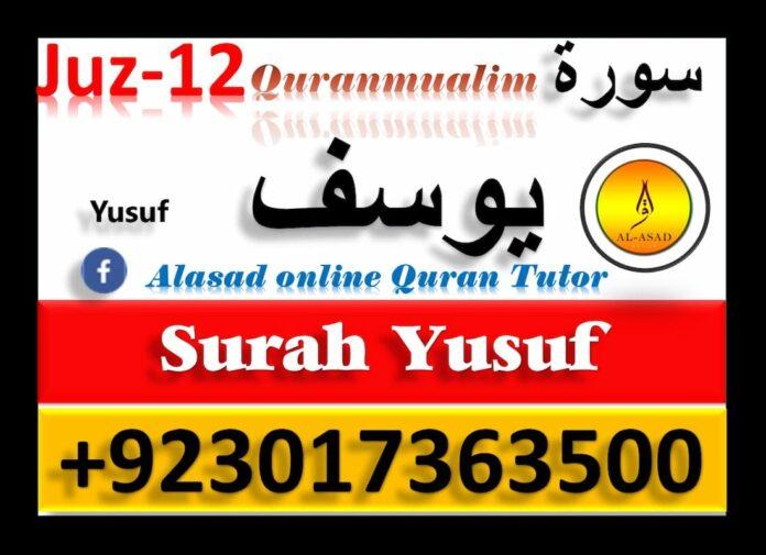surah yusuf, surah yusuf translation, surah yusuf in english, benefits of surah yusuf, surah yusuf ayat, 12*12, 40*12, 12*40, yusuf, prophet yusuf, surah yusuf translation, sura yusuf, surah 12 , surat yusuf, surah yusuf, سورة يوسف, surah yusuf in english, sura 12, quran yusuf, surat youssef, surah yusuf full, yusuf quran, quran 12, sourat youssef, سوره یوسف, 12/86, سوره يوسف, 12/64, 12/23, 12 1,