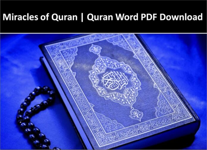Miracles of Quran | Quran Word PDF Download, quranmiracle, quran truth, scientific facts in quran, quran scientific, quran prophecies, quran miricle, quran and science, science in koran, quran and science facts, proof islam is true, quran predictions, prophecy in the quran, aliens in quran, quranword