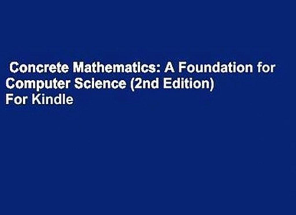 concrete mathematics: a foundation for computer science, concrete mathematics a foundation for computer science, concrete mathematics pdf, concrete mathematics knuth,computer maths, concrete science